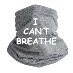 I Can't Breathe Outdoor Mouth Mask Windproof Sports Face Mask Dust Shield Scarf Men Woman Neck Warmer